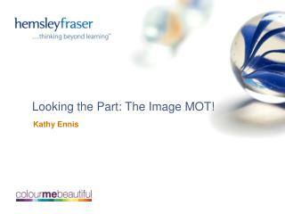 Looking the Part: The Image MOT!