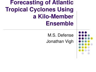 Forecasting of Atlantic Tropical Cyclones Using a Kilo-Member Ensemble