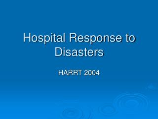 Hospital Response to Disasters