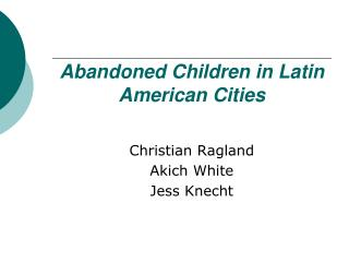 Abandoned Children in Latin American Cities