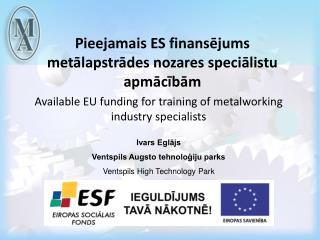 Pieejamais ES finansējums metālapstrādes nozares speciālistu apmācībām