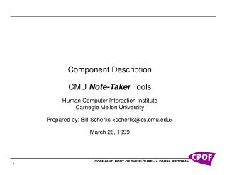 Component Description CMU  Note-Taker  Tools Human Computer Interaction Institute Carnegie Mellon University Prepared by