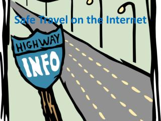 Safe Travel on the Internet