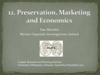12. Preservation, Marketing and Economics