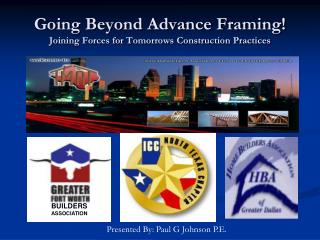 Going Beyond Advance Framing! Joining Forces for Tomorrows Construction Practices