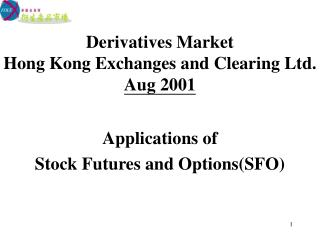 Derivatives Market Hong Kong Exchanges and Clearing Ltd. Aug 2001