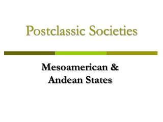Postclassic Societies