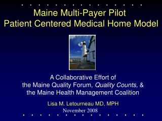 Maine Multi-Payer Pilot  Patient Centered Medical Home Model