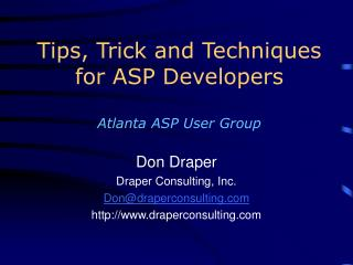 Tips, Trick and Techniques for ASP Developers Atlanta ASP User Group