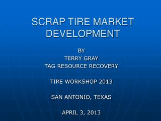 SCRAP TIRE MARKET DEVELOPMENT