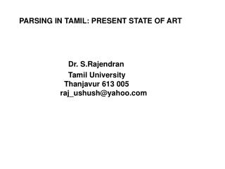PARSING IN TAMIL: PRESENT STATE OF ART  			  Dr. S.Rajendran