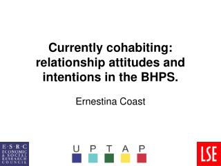 Currently cohabiting: relationship attitudes and intentions in the BHPS.