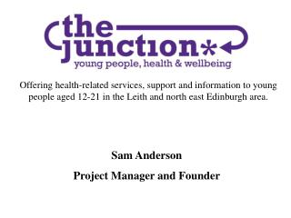 Offering health-related services, support and information to young people aged 12-21 in the Leith and north east Edinbur