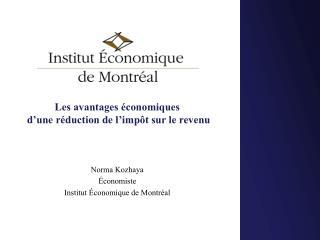 Les avantages économiques  d'une réduction de l'impôt sur le revenu