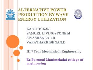 ALTERNATIVE POWER PRODUCTION BY WAVE ENERGY UTILIZATION