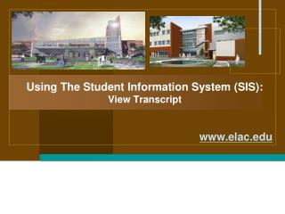 Using The Student Information System (SIS): View Transcript