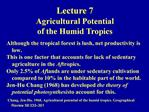 Lecture 7 Agricultural Potential of the Humid Tropics