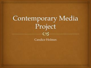 Contemporary Media Project
