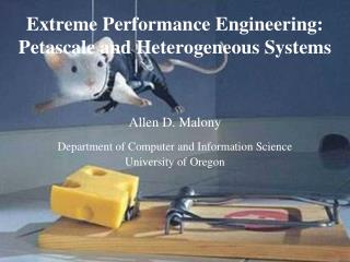 Extreme Performance Engineering: Petascale and Heterogeneous Systems