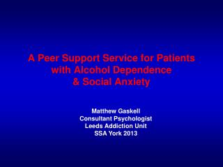 A Peer Support Service for Patients with Alcohol Dependence  & Social Anxiety