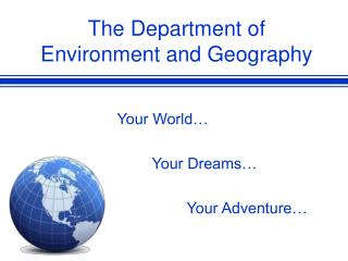 The Department of Environment and Geography