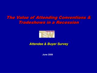 The Value of Attending Conventions & Tradeshows in a Recession