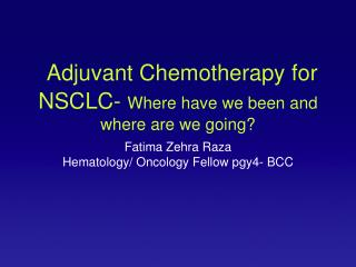 Adjuvant Chemotherapy for NSCLC-  Where have we been and where are we going?