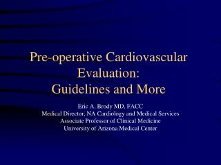 Pre-operative Cardiovascular Evaluation:  Guidelines and More