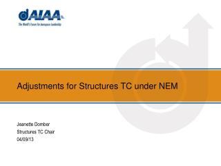 Adjustments for Structures TC under NEM