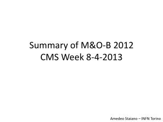 Summary of M&O-B 2012 CMS Week 8-4-2013