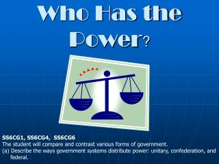 Who Has the Power ?