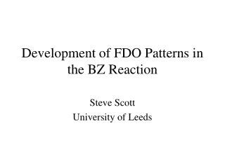 Development of FDO Patterns in the BZ Reaction