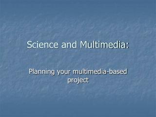 Science and Multimedia: