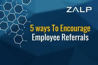 5 Ways to Encourage Employee Referrals