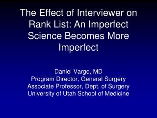 The Effect of Interviewer on Rank List: An Imperfect Science Becomes More Imperfect