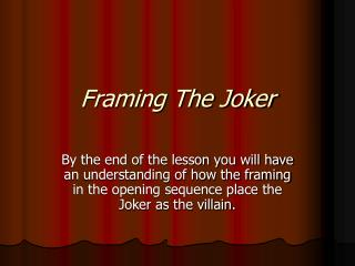 Framing The Joker