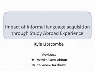 Impact of Informal language acquisition through Study Abroad Experience