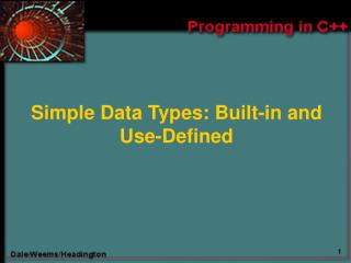 Simple Data Types: Built-in and Use-Defined