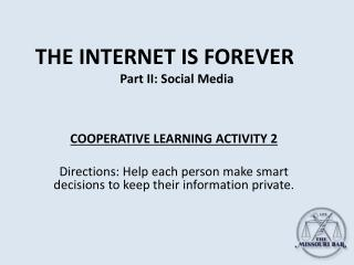 THE INTERNET IS FOREVER Part II: Social Media