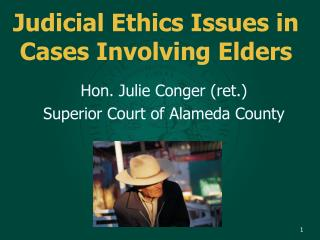 Judicial Ethics Issues in Cases Involving Elders