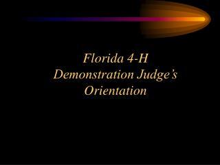 Florida 4-H Demonstration Judge's Orientation