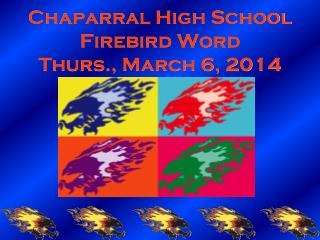 Chaparral High School Firebird Word Thurs., March 6, 2014