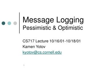 Message Logging Pessimistic & Optimistic