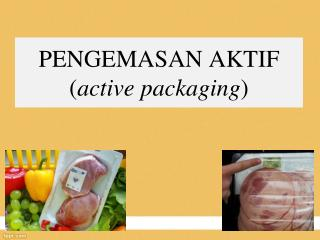 PENGEMASAN AKTIF ( active packaging )