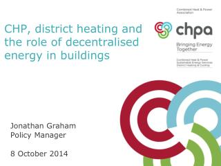 CHP, district heating and the role of decentralised energy in buildings