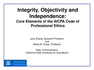 Integrity, Objectivity and Independence: Core Elements of the AICPA Code of Professional Ethics
