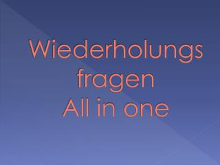 Wiederholungsfragen  All in  one