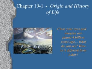 Chapter  19-1  ~   Origin and History of Life