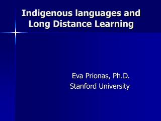 Indigenous languages and Long Distance Learning