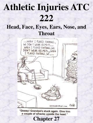 Athletic Injuries ATC 222 Head, Face, Eyes, Ears, Nose, and Throat Chapter 27